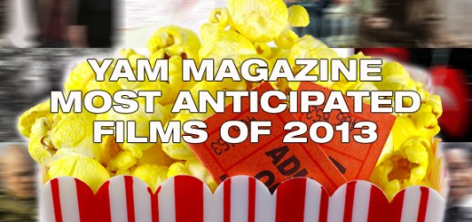 yammag-most-anticipated-films-2013