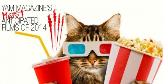 yammag-anticipated-movies-2014
