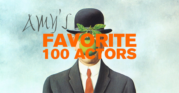 amys-100-favorite-actors