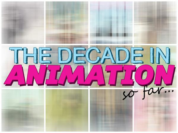 decade-so-far-animation-yammag